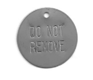 DO NOT REMOVE STAINLESS TAGS 1 1/2 IN